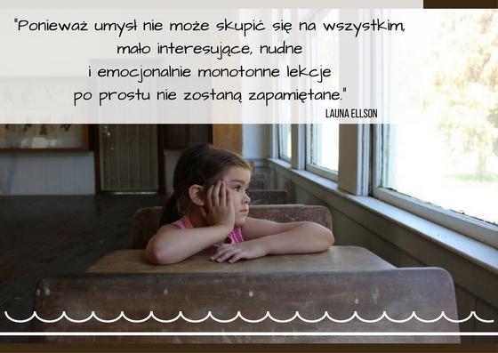 poniewaz-umysl-nie-moze-skupic-sie-na-wszystkim-malo-interesujace-nudne-i-emocjonalnie-monotonne-lekcje-po-prostu-nie-zostana-zapamietane