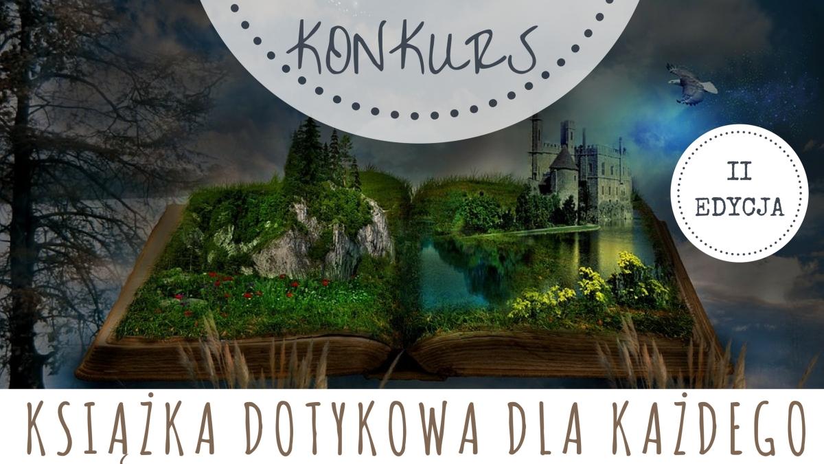 """II edycja konkursu """"KSIĄŻKA DOTYKOWA DLA KAŻDEGO"""""""